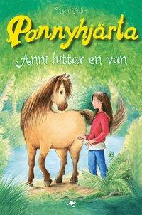 bokomslag Anni hittar en vän : Ponnyhjärta