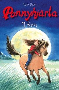 bokomslag I fara : Ponnyhjärta