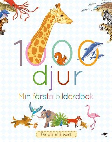 bokomslag 1000 djur : min stora bildordbok