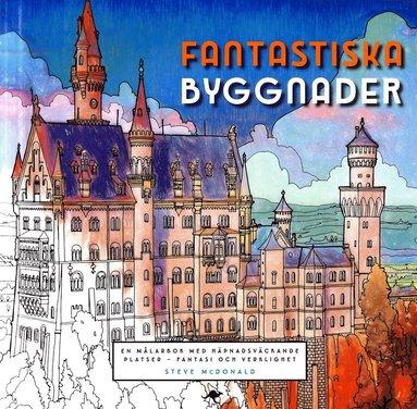 bokomslag Fantastiska byggnader : en målarbok med häpnadsväckande platser