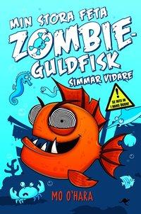 bokomslag Min stora feta zombieguldfisk. Simmar vidare