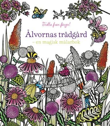 bokomslag Älvornas trädgård : en magisk målarbok