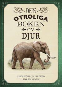 bokomslag Den otroliga boken om djur