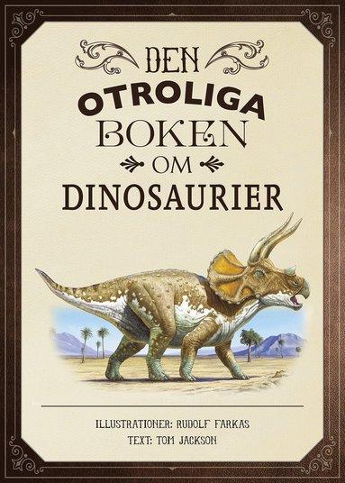 bokomslag Den otroliga boken om dinosaurier