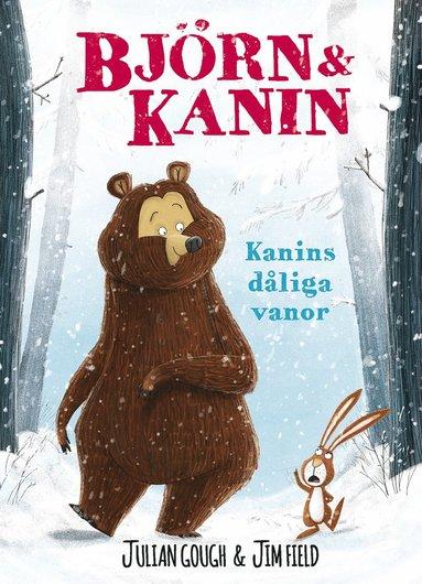 bokomslag Björn och Kanin. Kanins dåliga vanor