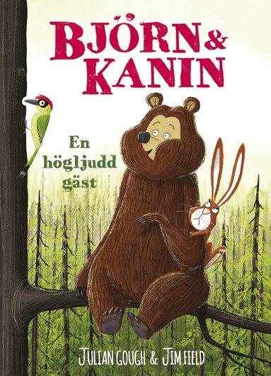 bokomslag Björn och Kanin. En högljudd gäst