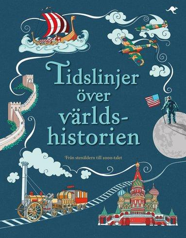 bokomslag Tidslinjer över världshistorien : Från stenåldern till 2000-talet