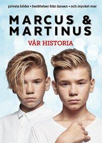 Marcus & Martinus : vår historia