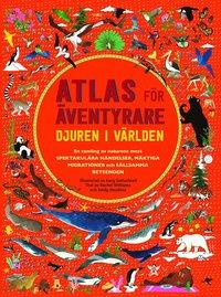 bokomslag Atlas för äventyrare : djuren i världen