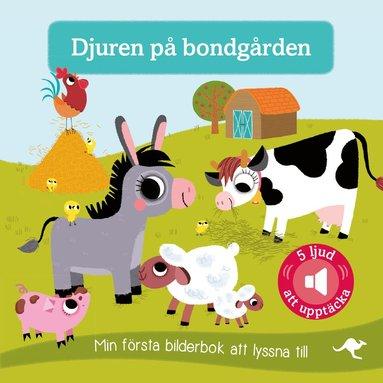 bokomslag Djuren på bondgården : min första bilderbok att lyssna till