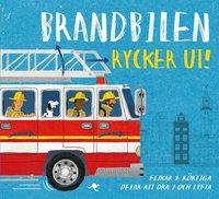 bokomslag Brandbilen rycker ut : flikar och rörliga delar att dra i och lyfta