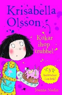 Krisabella Olsson : kokar ihop trubbel