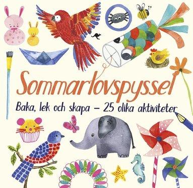 bokomslag Sommarlovspyssel: Baka, lek och skapa - 25 olika aktiviteter