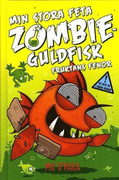 bokomslag Min stora feta zombieguldfisk : Fruktans fenor