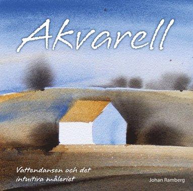 bokomslag Akvarell : vattendansen och det intuitiva måleriet
