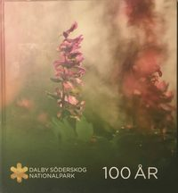 bokomslag Dalby Söderskog nationalpark 100 år