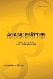 bokomslag Äganderätten : dess omfattning och begränsningar