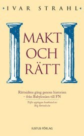bokomslag Makt och rätt : rättsidéns gång genom historien ? från Babylonien till FN