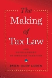 bokomslag The making of tax law : the development of the Swedish tax system