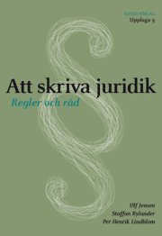 bokomslag Att skriva juridik : regler och råd