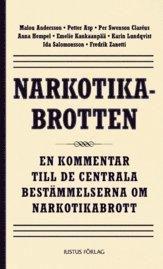 bokomslag Narkotikabrotten : en kommentar till de centrala bestämmelserna om narkotikabrott