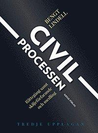 bokomslag Civilprocessen : rättegång samt skiljeförfarande och medling