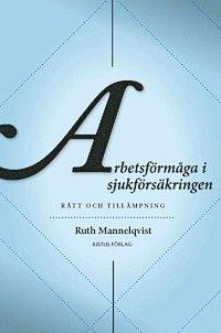 bokomslag Arbetsförmåga i sjukförsäkringen : rätt och tillämpning
