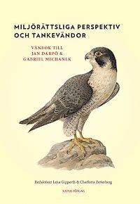 bokomslag Miljörättsliga perspektiv och tankevändor : vänbok till Jan Darpö och Gabriel Michanek