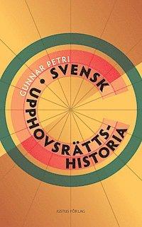 bokomslag Svensk upphovsrättshistoria