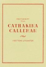 bokomslag Festskrift till Catharina Calleman : i rättens utkanter
