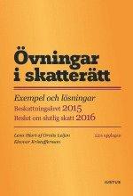 bokomslag Övningar i skatterätt : exempel och lösningar : beskattningsåret 2015 : beslut om slutlig skatt 2016