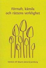 bokomslag Förnuft, känsla och rättens verklighet. Vänbok till Maarit Jänterä-Jareborg