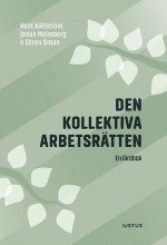 bokomslag Den kollektiva arbetsrätten : en lärobok