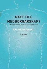 bokomslag Rätt till medborgarskap? : om de svenska naturalisationsreglerna