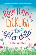 bokomslag Rosie Potters lyckliga liv efter detta