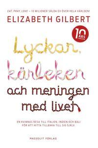 bokomslag Lyckan, kärleken och meningen med livet