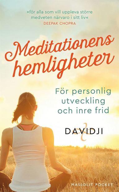 bokomslag Meditationens hemligheter : för personlig utveckling och inre frid