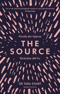 bokomslag The Source : förstå din hjärna, förändra ditt liv