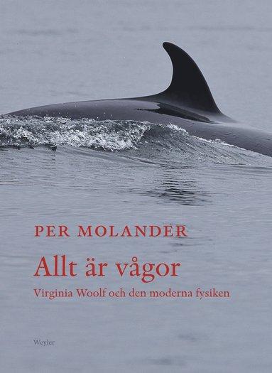 bokomslag Allt är vågor : Virginia Woolf och den moderna fysiken