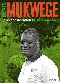 bokomslag Denis Mukwege : en levnadsberättelse