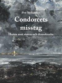 bokomslag Condorcets misstag : hoten mot staten och demokratin