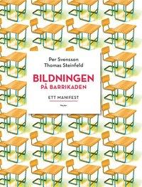 bokomslag Bildningen på barrikaden : ett manifest