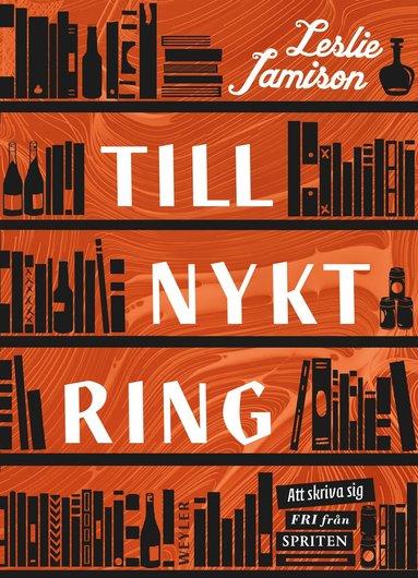 bokomslag Tillnyktring : att skriva sig fri från spriten