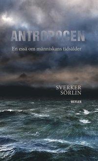 bokomslag Antropocen : en essä om människans tidsålder