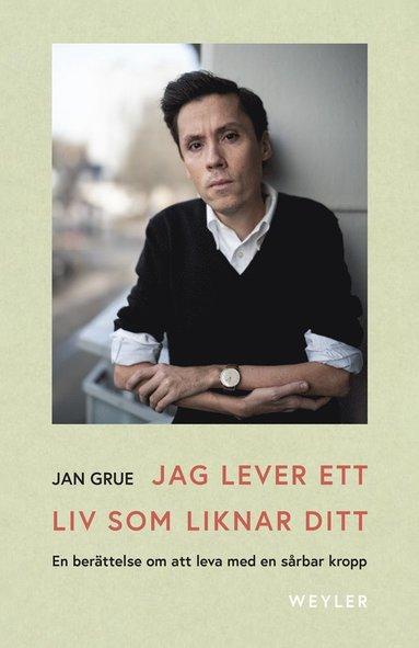 bokomslag Jag lever ett liv som liknar ditt : En berättelse om att leva med en sårbar