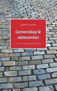 bokomslag Gemenskap & skötsamhet : en essä om socialdemokratins väsen