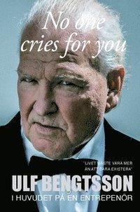 bokomslag No one cries for you : i huvudet på en entreprenör