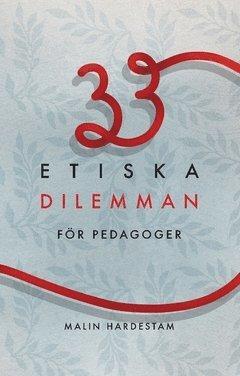 bokomslag 33 etiska dilemman för pedagoger