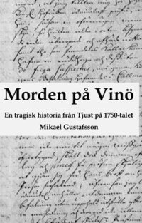 bokomslag Morden på Vinö : en tragisk historia från Tjust på 1750-talet