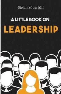 bokomslag A little book on leadership